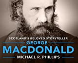 img - for George MacDonald: A Biography of Scotland's Beloved Storyteller book / textbook / text book