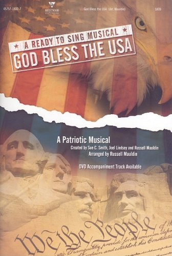 God Bless the USA: A Patriotic Musical: Satb (Ready to Sing (Songbooks)) PDF