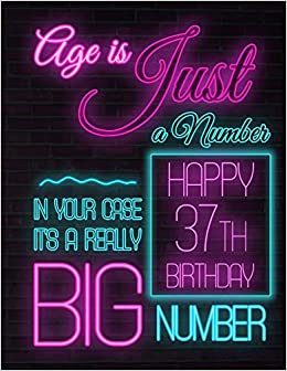 Happy 37th Birthday Better Than A Card Neon Sign Themed
