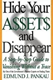 img - for Hide Your Assets and Disappear: A Step-by-Step Guide to Vanishing Without a Trace by Edmund Pankau (2000-04-25) book / textbook / text book