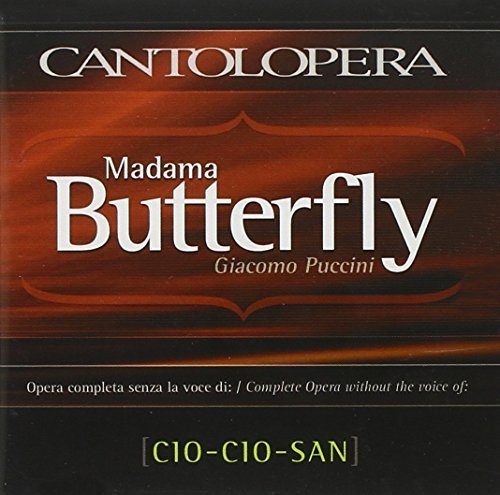 Madama Butterfly (Complete Opera) MINUS CIO-CIO-SAN (Opera Karaoke) by Unknown (2006-06-14) ()