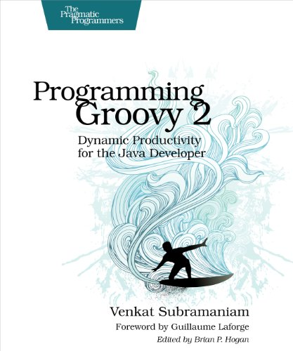 Download Programming Groovy 2: Dynamic Productivity for the Java Developer (Pragmatic Programmers) Pdf