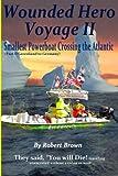 Wounded Hero Voyage II, Robert Brown, 1477589309