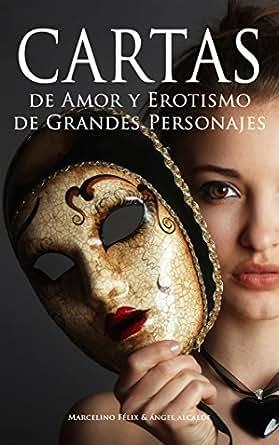 Cartas de Amor y Erotismo de Grandes Personajes (Spanish Edition)