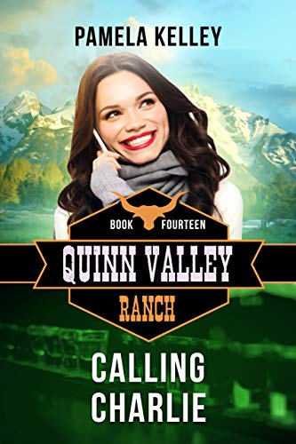 Calling Charlie (Quinn Valley Ranch Book 14)
