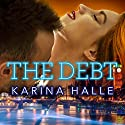 The Debt Audiobook by Karina Halle Narrated by Lidia Dornet, Antony Ferguson