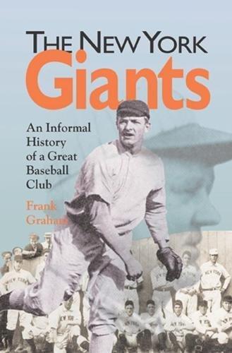 New York Giants Baseball - New York Giants: An Informal History of a Great Baseball Club (Writing Baseball)