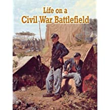 Life on a Civil War Battlefield (Understanding the Civil War) by J Matteson Claus (2011-12-30)