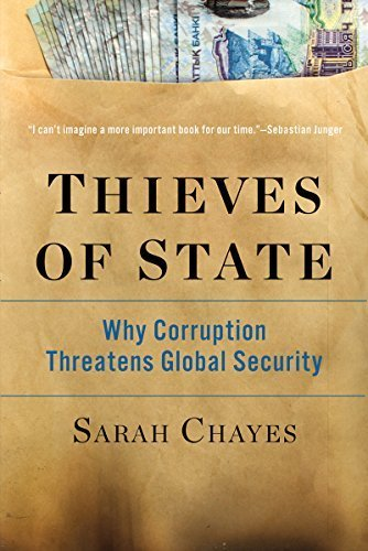 Thieves of State: Why Corruption Threatens Global Security by Sarah Chayes (2016-03-07)