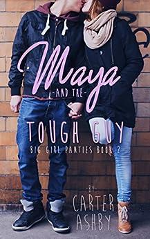 Maya And The Tough Guy (Big Girl Panties Book 2) by [Ashby, Carter]