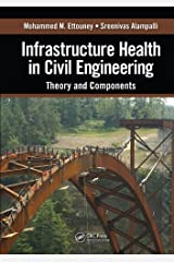 Infrastructure Health in Civil Engineering: Theory and Components Kindle Edition
