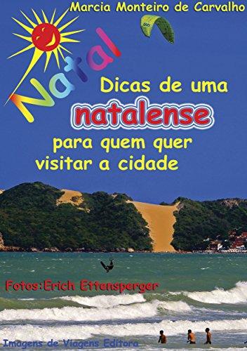NATAL – DICAS DE UMA NATALENSE PARA QUEM QUER VISITAR A CIDADE (Portuguese Edition)