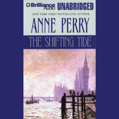 The Shifting Tide: A William Monk Novel #14 by Brilliance Audio