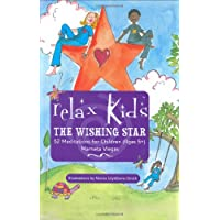 Relax Kids: The Wishing Star: 52 Magical Meditations for Children,   Ages 5+
