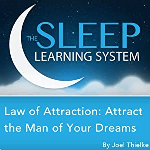 Law of Attraction: Attract the Man of Your Dreams with Hypnosis, Meditation, Relaxation, and Affirmations Audiobook
