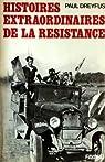 Histoires extraordinaires de la résistance par Dreyfus