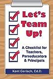 Let's Team Up! : A Checklist for Teachers, Paraeducators and Principals, Gerlach, Kent, 1935609947