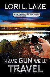 Have Gun We'll Travel: Book Three in The Gun Series