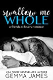 img - for Swallow Me Whole: A Friends To Lovers Romance book / textbook / text book
