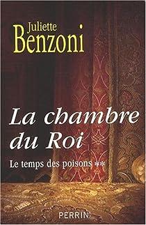 Le temps des poisons, Tome 2 : La chambre du Roi par Benzoni