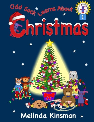 Odd Sock Learns About Christmas: A Christmas Story Book for Ages 5-8, Including Christmas Facts for Kids, and Christmas Crafts for Kids (Odd Sock Learning Series) (Volume 1)
