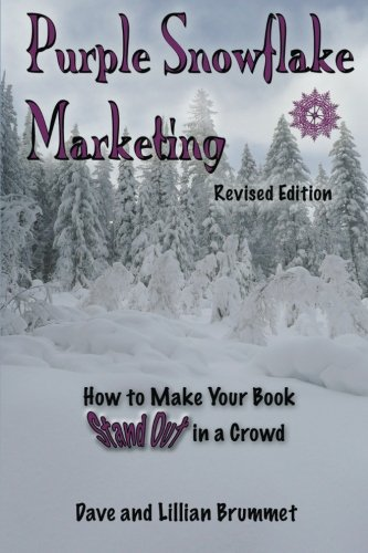 Book: Purple Snowflake Marketing - How to Make Your Book Stand Out in the Crowd by Lillian Brummet