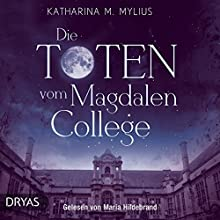 Die Toten vom Magdalen College: Ein Oxford-Krimi Hörbuch von Katharina M. Mylius Gesprochen von: Maria Hildebrand