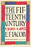 The Fifteenth Century, 1399-1485, Jacob, Ernest F., 0192852868