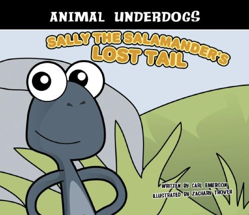 Sally the Salamander's Lost Tail (Animal Underdogs) by Brand: Magic Wagon