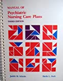 Manual of Psychiatric Nursing Care Plans, Schultz, Judith M., 0673520498