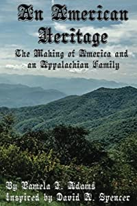 An American Heritage: The Making of America and an Appalachian Family