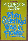 When Sisterhood Was in Flower, Florence King, 0670759988