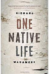 One Native Life by Richard Wagamese (February 23,2009)