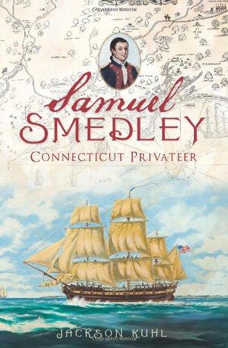 Samuel Smedley, Connecticut Privateer PDF