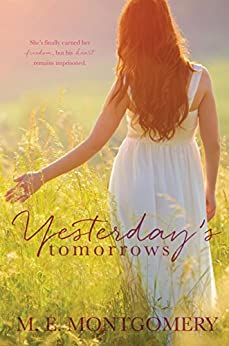 Yesterday's Tomorrows by [Montgomery, M.E.]