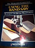 Using the Bandsaw, Reader's Digest Editors and Nick Engler, 0762102152