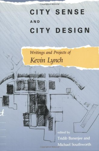 City Sense and City Design: Writings and Projects of Kevin Lynch