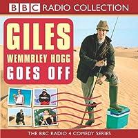 Giles Wemmbley Hogg Goes Off
