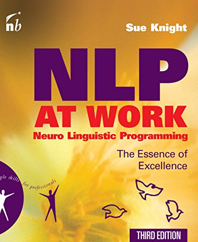 NLP at Work: The Essence of Excellence (People Skills for Professionls)