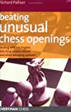 Beating Unusual Chess Openings, Richard Palliser, 1857444299