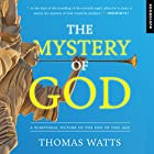 The Mystery of God: A Blueprint for Breaking the Chains That Threaten American Exceptionalism Hörbuch von Thomas Watts Gesprochen von: Kimberly Hughey