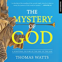 The Mystery of God: A Blueprint for Breaking the Chains That Threaten American Exceptionalism Audiobook by Thomas Watts Narrated by Kimberly Hughey