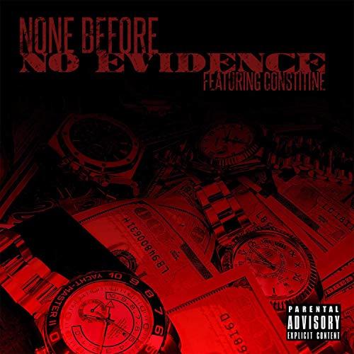 No Evidence (feat. Constine) (Single) [Explicit]