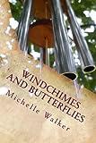 Windchimes and Butterflies, Walker, 0692226117