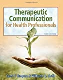 img - for Therapeutic Communications for Health Care (Communication and Human Behavior for Health Science) book / textbook / text book