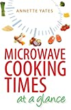 Best At-A-Glance Books Of Julies - Microwave Cooking Times at a Glance: An A-Z Review