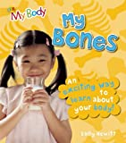 My Bones, Sally Hewitt and Angela Royston, 1595665528
