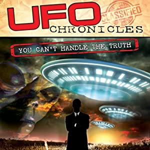 UFO Chronicles: You Can't Handle the Truth Radio/TV Program