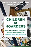 Product review for Children of Hoarders: How to Minimize Conflict, Reduce the Clutter, and Improve Your Relationship
