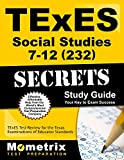 img - for TExES Social Studies 7-12 (232) Secrets Study Guide: TExES Test Review for the Texas Examinations of Educator Standards (Secrets (Mometrix)) book / textbook / text book